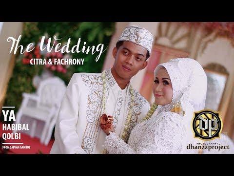 Wedding Citra & Fachrony  - Ya Habibal Qolbi versi Sabyan Gambus
