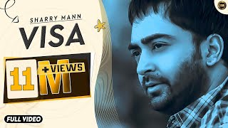 Visa | Sharry Maan | Full Official Video | Yaar Anmulle Records 2015