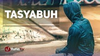 Kajian Umum: Tasyabbuh (Menyerupai Orang-Orang Kafir) - Ustadz Zainal Abidin, Lc