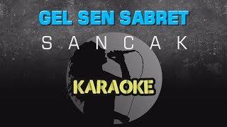 Sancak - Gel Sen Sabret (Karaoke Video)