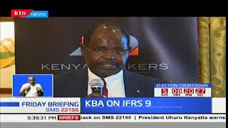 Kenya Bankers caution lenders: Banks to increase provisioning