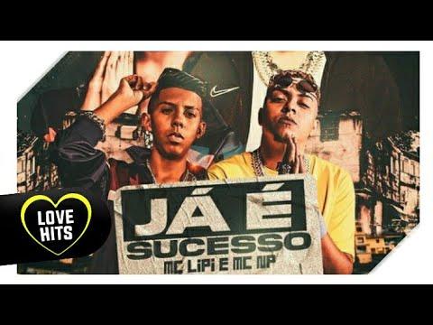 MC LIPI E MC NP - JÁ É SUCESSO (DJ GM)
