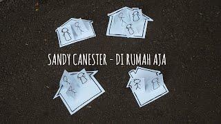 Download lagu Sandy Canester Di Rumah Aja Mp3