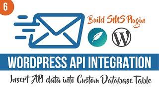 Insert API Query Data in Custom WordPress Database tables - WordPress SMS Plugin