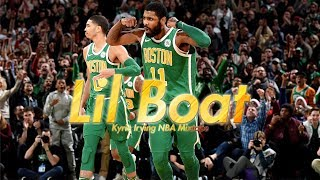 "Kyrie Irving 18' 19' Mix   ""Lil Boat"""