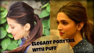 EASY Everyday Elegant Ponytail Hairstyle With Full Puff For College, Work, Party / Deepika Padukone