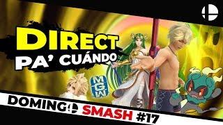¿EL DIRECT PA' CUANDO? MÁS RUMORES, MÚSICA FILTRADA, BAILE DE BARRA | Smash Bros - Domingo Smash #17