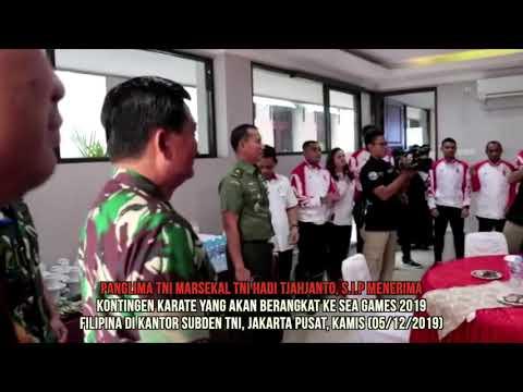 Panglima TNI : Kontingen Karate Siap Berlaga Di SEA GEMES FILIPINA TA.2019