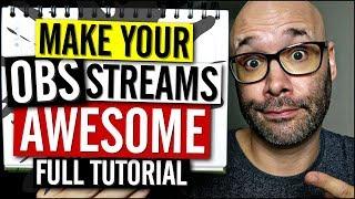 OBS Studio Tutorial 2018 (Make Your Streams Look Pro)