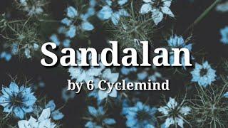 Sandalan - 6 Cyclemind (LYRICS)
