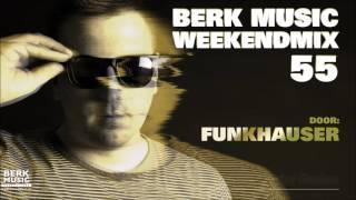 Berk Music Weekendmix 55