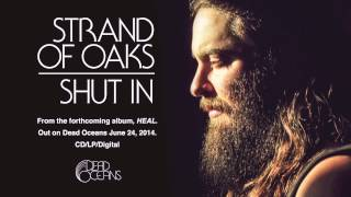 Strand Of Oaks - Shut In video
