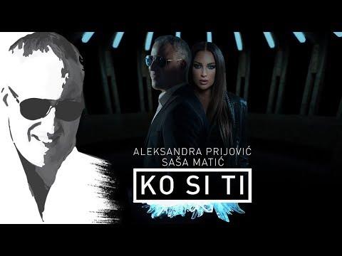 Sasa Matic & Aleksandra Prijovic - Ko si ti - (Offical video 2018)