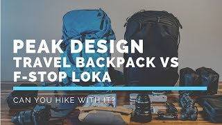 Comparing the Peak Design Travel Backpack with the f-Stop Loka |  Can You Hike With It?