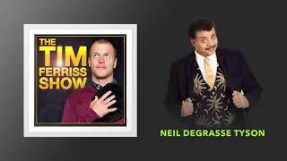Neil deGrasse Tyson — How to Dream Big | The Tim Ferriss Show