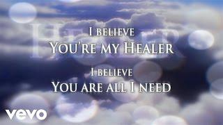 Kari Jobe - Healer (Lyric Video)
