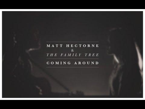 Matt Hectorne & The Family Tree - Coming Around