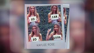 Kaylee Rose So Far So Good
