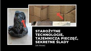 DR Franc Zalewski – Starożytne Technologie, Tajemnicza pieczęć, Sekretne ślady
