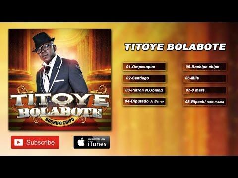 Titoye Bolabote - Bochipo Chipo (Album Complet)