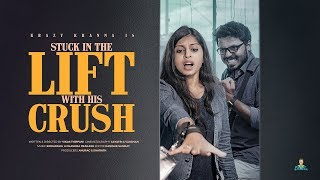 When You Are Stuck In A Lift With Your Crush |  Krazy Khanna | Chai Bisket