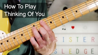 'Thinking Of You' Sister Sledge/Nile Rodgers Guitar Lesson