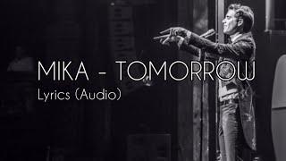 MIKA   Tomorrow Lyrics (Audio)