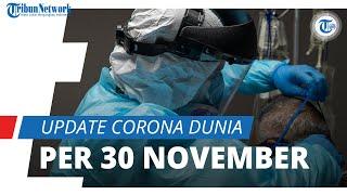 Update Corona Dunia per 30 November 2020: Total 63 Juta Terinfeksi, 1,4 Juta Orang Meninggal