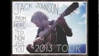 "Jack Johnson  ""Breakdown"" Live - 2013 Tour"