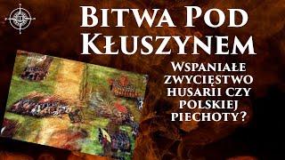 Bitwa pod Kłuszynem – Wspaniałe zwycięstwo husarii czy polskiej piechoty?