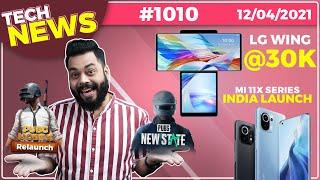 PUBG Mobile Relaunch, Mi 11X Series India Launch, ថេប្លេត Mi ចំនួន ៣, iPad ថ្មី, LG Wing @ 30K- # TTN1010