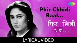 Phir Chhiddi Raat with lyrics | फिर छिड़ी रात के