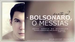 Mr. Gângster   Bolsonaro, o Messias 2 - Áudi