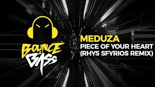 Meduza   Piece Of Your Heart (Rhys Sfyrios Remix)