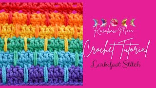 Crochet Larksfoot Stitch Tutorial By Little Cosy Things