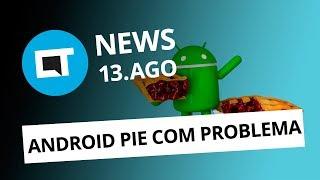 Android P com problemas; Fortnite para Android; Samsung fecha fábrica e + [CT News]