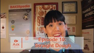 Should You Use a Straight Dough System? | Ask Dr. Lin Ep 10 | BAKERpedia