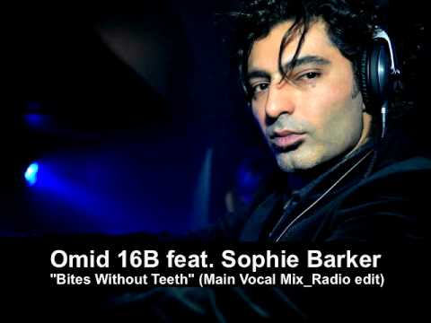 "Omid 16B feat. Sophie Barker: ""Bites Without Teeth "" (Main Vocal mix) on SexOnwax Recordings"