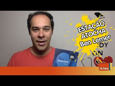 ESTAÇÃO ATOCHA | Ben Lerner (Resenha)