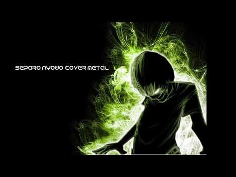 , title : 'separo nyowo cover metal'