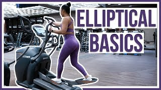HOW TO USE AN ELLIPTICAL | Beginners Guide
