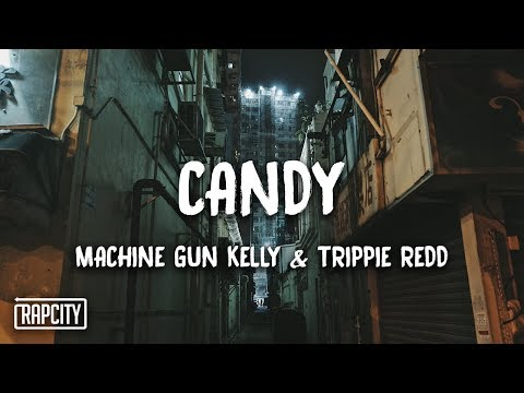 Machine Gun Kelly - Candy Ft. Trippie Redd (Lyrics) - Rap City