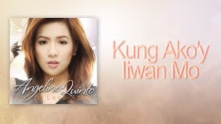 Angeline Quinto - Kung Ako'y Iiwan Mo