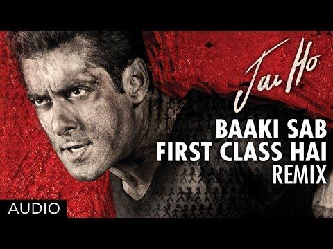 Baaki Sab First Class Hai (Remix)