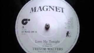 Trevor Walters - Love Me Tonight
