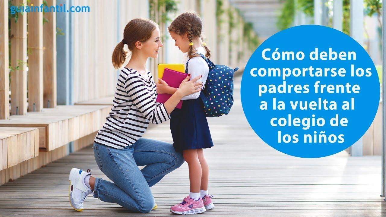 Cómo deben comportarse los padres frente a la vuelta al colegio de los niños | #ConectaConTuHijo