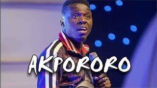 AKPORORO LATEST COMEDY PERFORMANCE 2018
