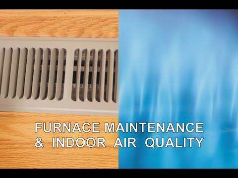 Furnace Maintenance & Indoor Air Quality