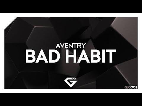 Aventry – Bad Habit