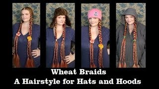 Wheat Braids: A Hairstyle For Hats And Hoods